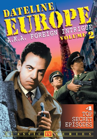 Dateline Europe (aka Foreign Intrigue) - Volume 2