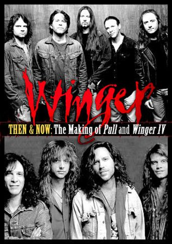 Winger - Then and Now: The Making of Pull and
