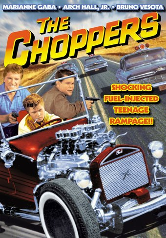 Choppers (Plus Arch Hall, Jr. Retrospective) -