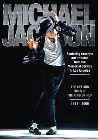 Michael Jackson - The Life and Times of the King