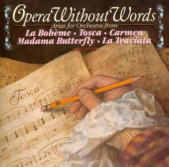 Opera Without Words: Arias for Orchestras from