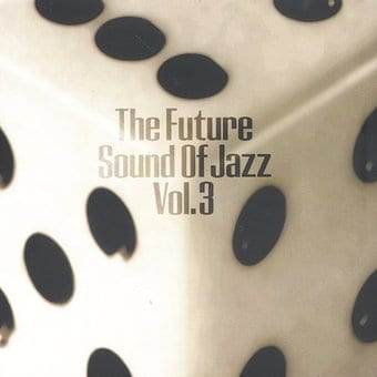 The Future Sounds of Jazz, Volume 3 (2-CD)