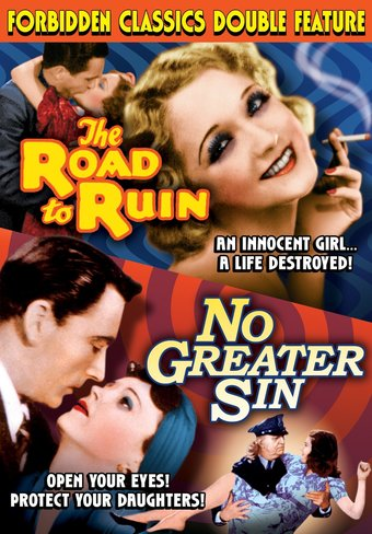 The Road To Ruin (1934) / No Greater Sin (1941)