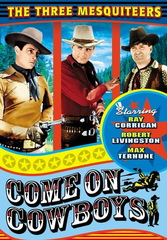 The Three Mesquiteers: Come On Cowboys