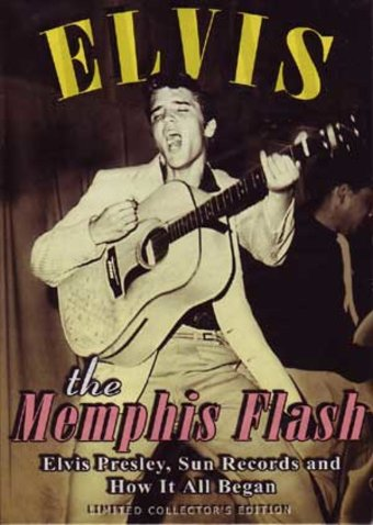 The Memphis Flash: Elvis Presley, Sun Records And