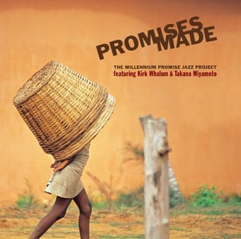 Promises Made: The Millennium Promise Jazz Project