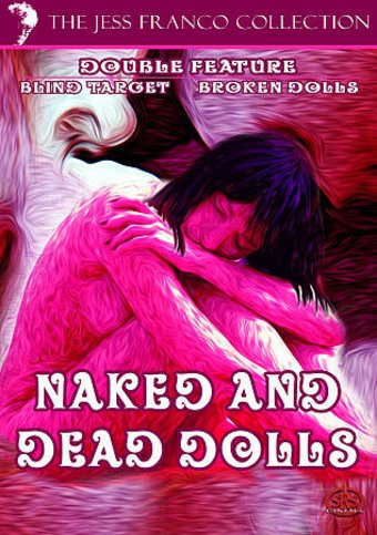 Naked and Dead Dolls (Blind Target / Broken Dolls)