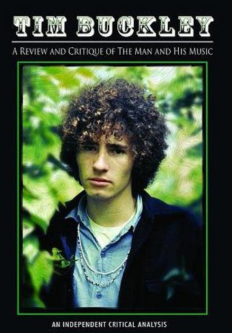 Tim Buckley: A Review and Critique of the Man and