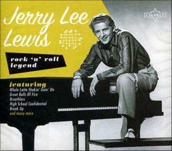 Charly Rock 'n' Roll Legends: Jerry Lee Lewis