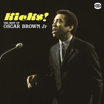 Kicks! The Best of Oscar Brown Jr.