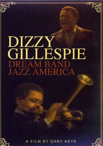 Dizzy Gillespie: Dream Band Jazz America