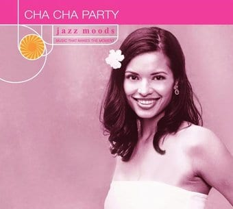 Jazz Moods: Cha Cha Party