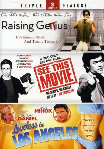 Raising Genius / See This Movie / Loveless In Los