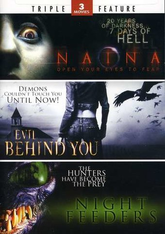 Naina / Evil Behind You / Night Feeders (2-DVD)