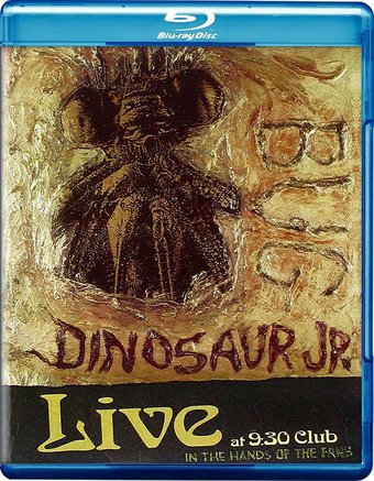 Dinosaur Jr. - Live at 9:30 Club: In the Hands of