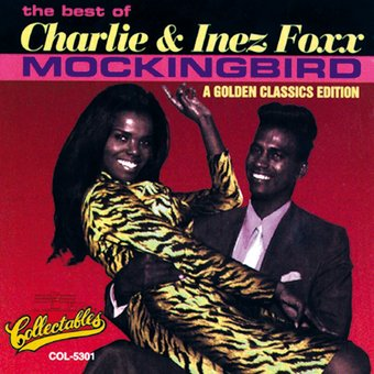 Best of Charlie & Inez Foxx - Mockingbird