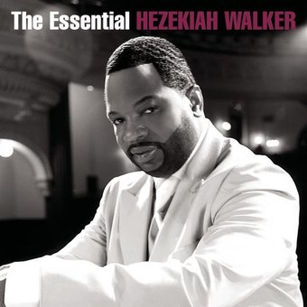 The Essential Hezekiah Walker (2-CD)