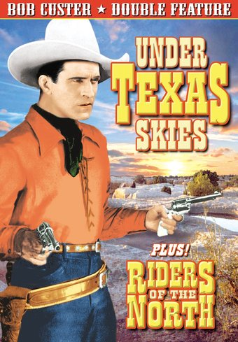 Bob Custer Double Feature: Under Texas Skies