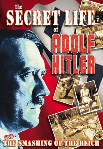 The Secret Life of Hitler / The Smashing of the