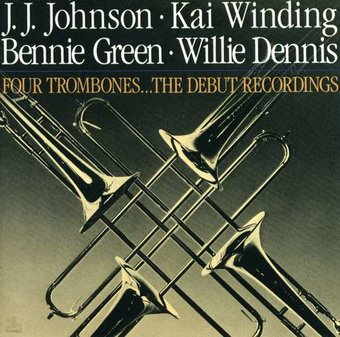 The Four Trombones: The Debut Recordings (Live)