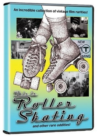 This Is Rolling Skating and Other Rare Oddities