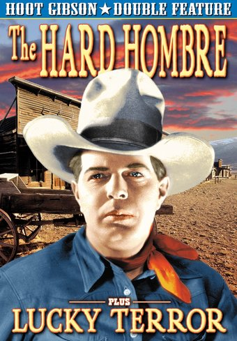 Hoot Gibson Double Feature: The Hard Hombre