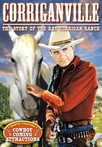 Corriganville - The Story of the Ray Corrigan