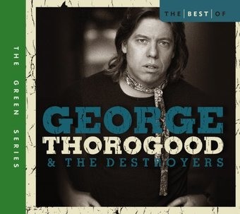 The Best of George Thorogood (2-CD)