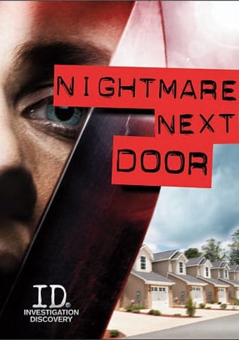 Investigation Discovery - Nightmare Next Door