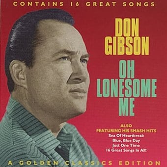 Oh Lonesome Me - A Golden Classics Edition