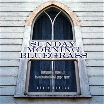 Sunday Morning Bluegrass: Instrumental Bluegrass