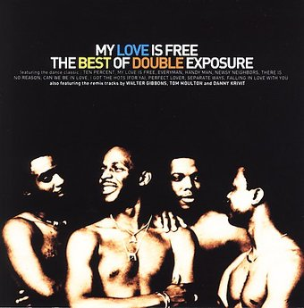 My Love Is Free: The Best of Double Exposure
