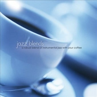 Jazz Blends: A Robust Blend of Instrumental Jazz