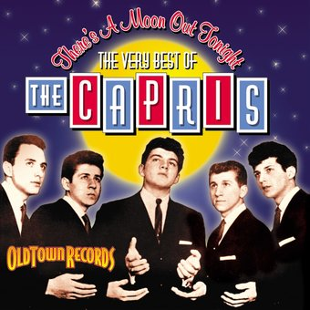 Very Best of The Capris - There's A Moon Out