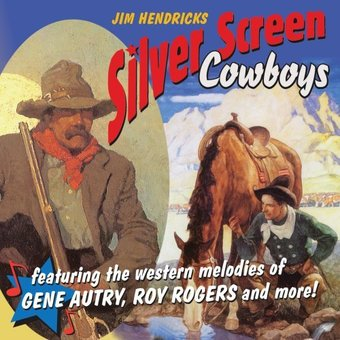 Silver Screen Cowboys: Featuring Western Melodies