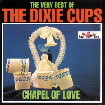 Very Best of The Dixie Cups - Chapel of Love