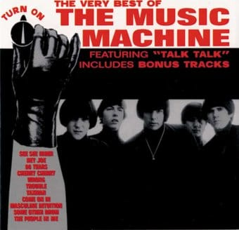 Very Best of The Music Machine - Turn On