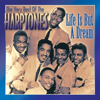 Very Best of The Harptones - Life Is But A Dream