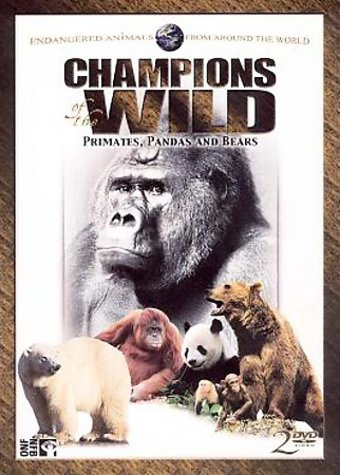 Champions of the Wild - Primates, Pandas and
