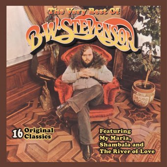The Very Best of B.W. Stevenson: 16 Original