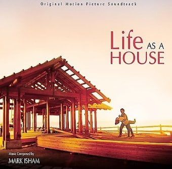 Life as a House [Original Motion Picture