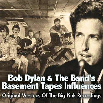 Bob Dylan & The Band's Basement Tapes Influences: