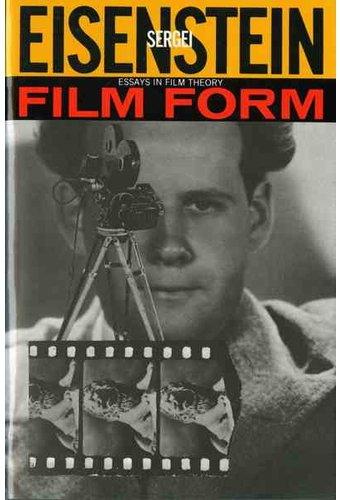 """eisenstein film form essays in film theory In eisenstein's a dialectic approach to film form he states that the basic premise of film syntax is that """" the shot is by no means an element of montage the shot is a montage cell (or molecule."""