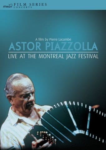 Astor Piazzolla - Live At The Montreal Jazz