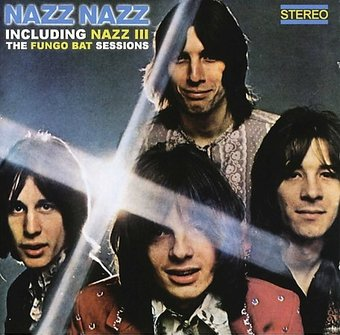 Nazz Nazz / Nazz III: The Fungo Bat Sessions