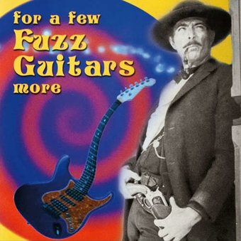 For a Few Fuzz Guitars More