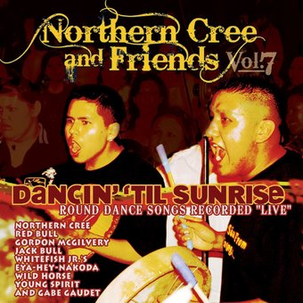 Northern Cree and Friends, Volume 7: Dancin' 'Til