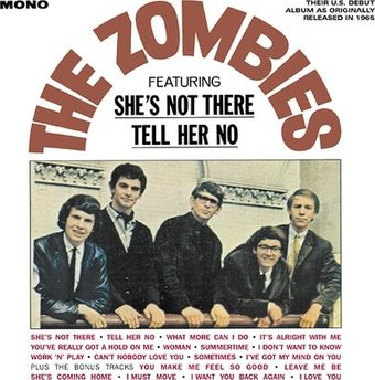 The Zombies (Featuring She's Not There and Tell