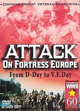 Attack On Fortress Europe: From D-Day to V.E. Day