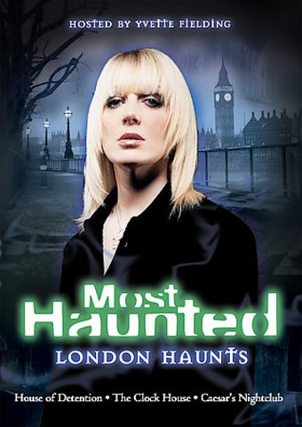 Most Haunted - London Haunts (3 Episode
